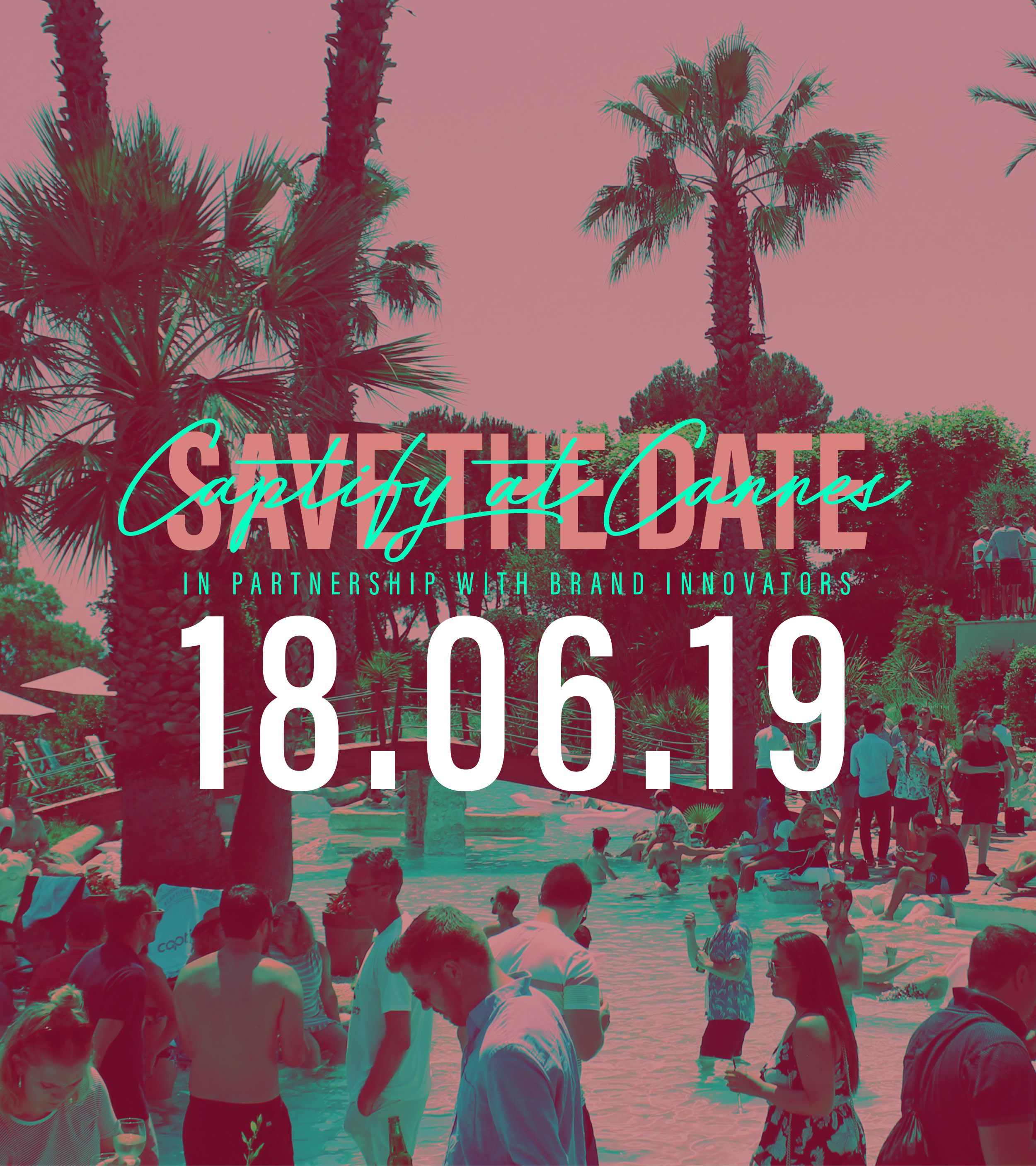 Save The Date: Captify At Cannes Annual Pool Party and BBQ