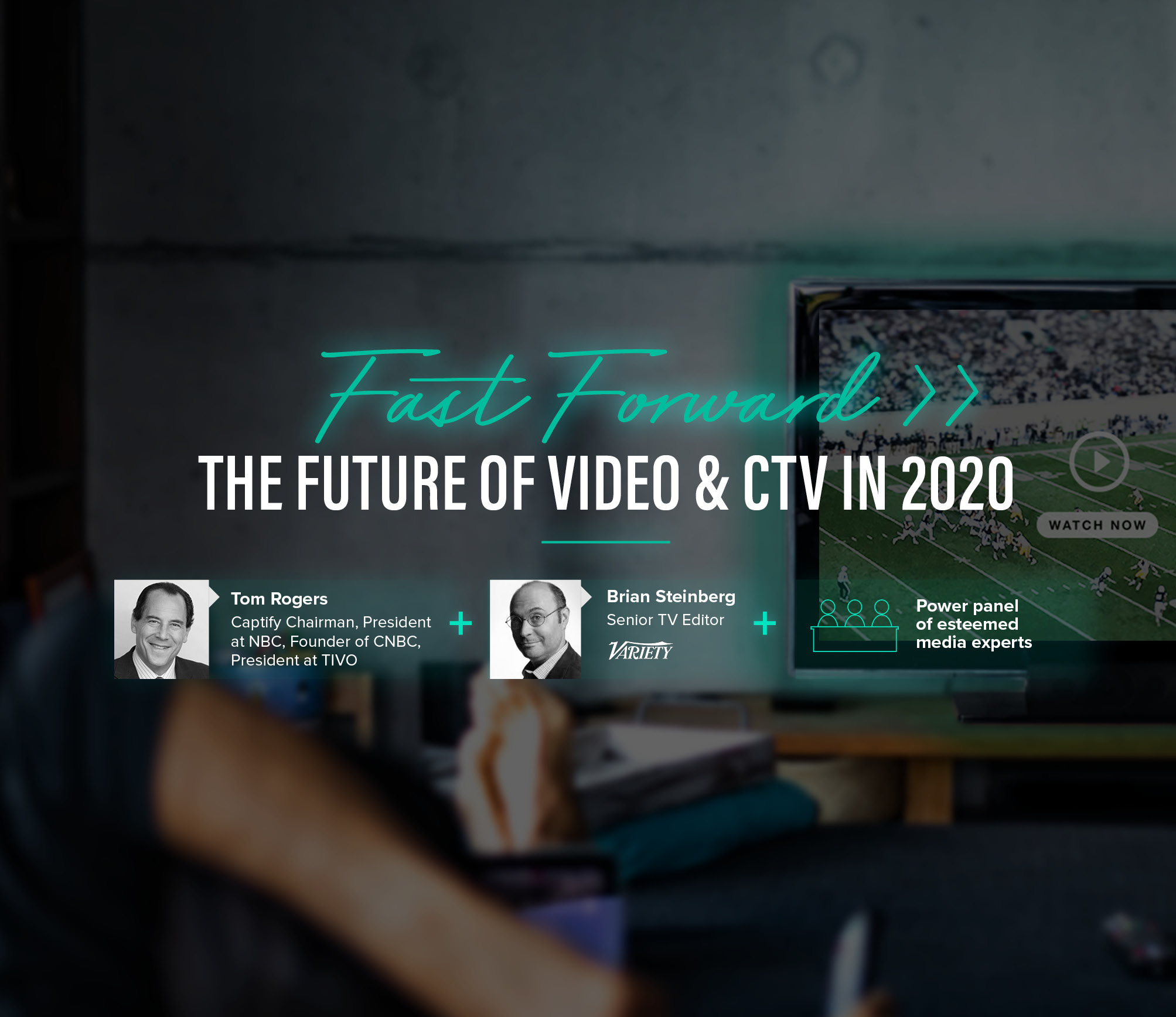 Event: Fast Forward, The Future of Video And CTV With Captify's Chairman Tom Rogers