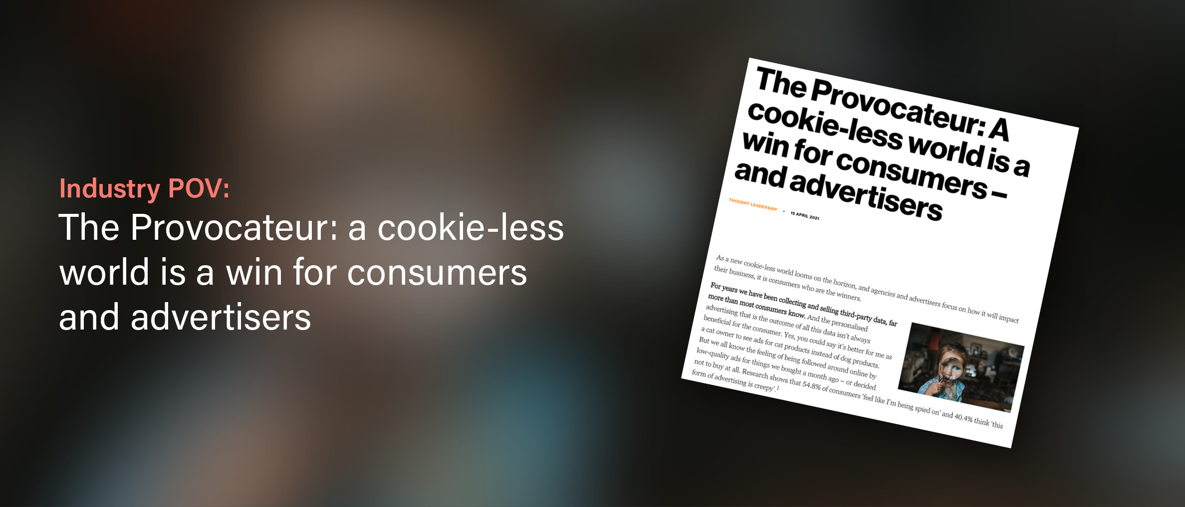 Wavemaker Global: The Provocateur: A Cookie-less World Is A Win For Consumers – And Advertisers