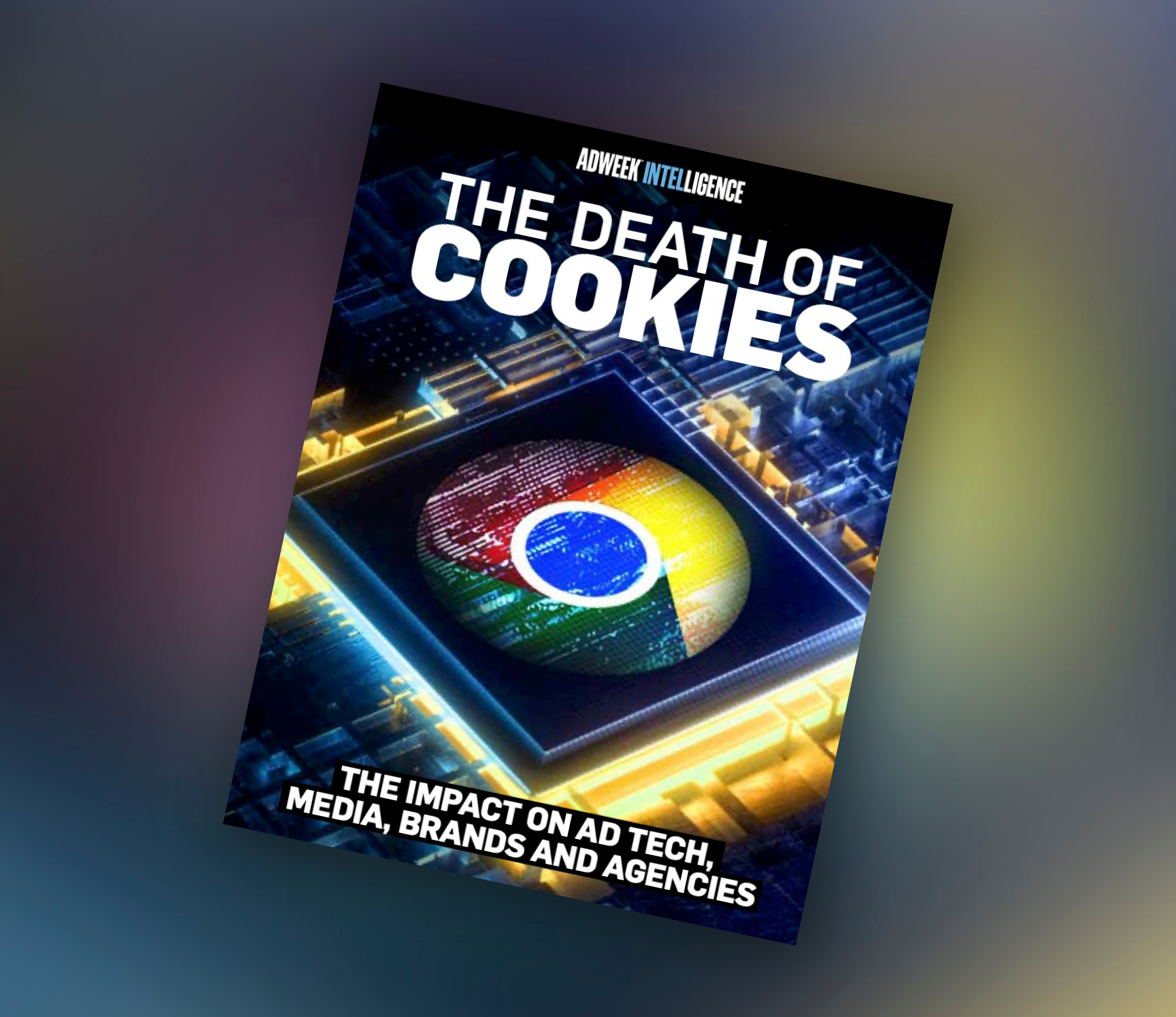 Adweek: The Death Of Cookies, The Impact on Ad Tech, Media, Brands And Agencies