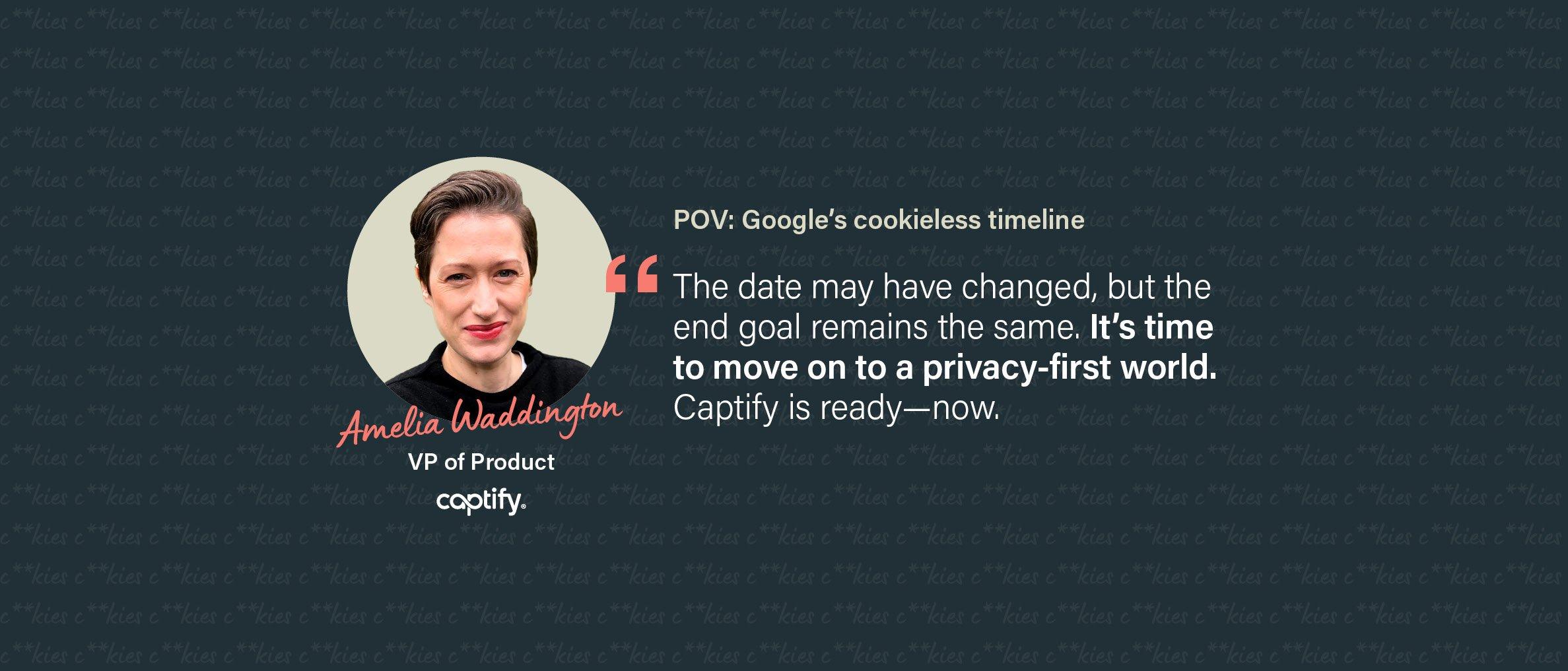 Captify POV: Google's Cookieless Timeline