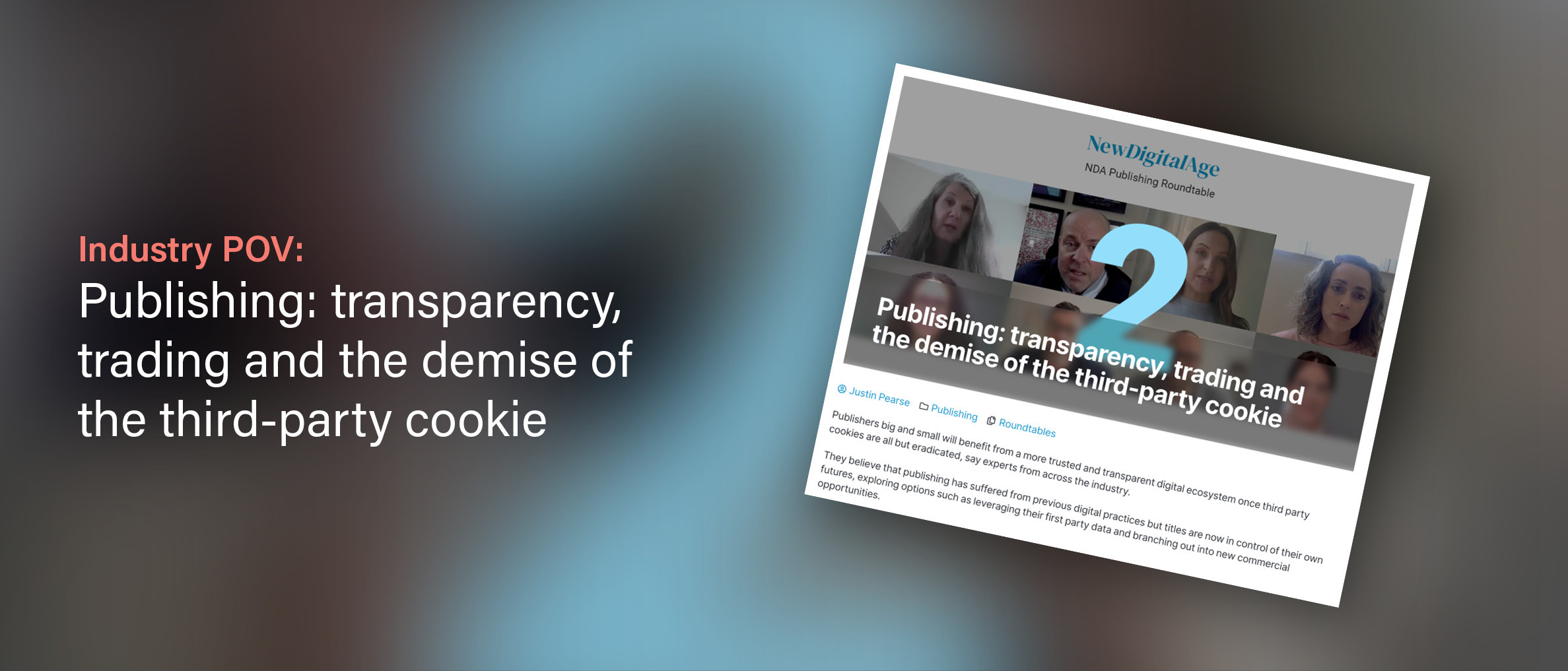New Digital Age: Publishing—Transparency, Trading And The Demise of The Third-Party Cookie