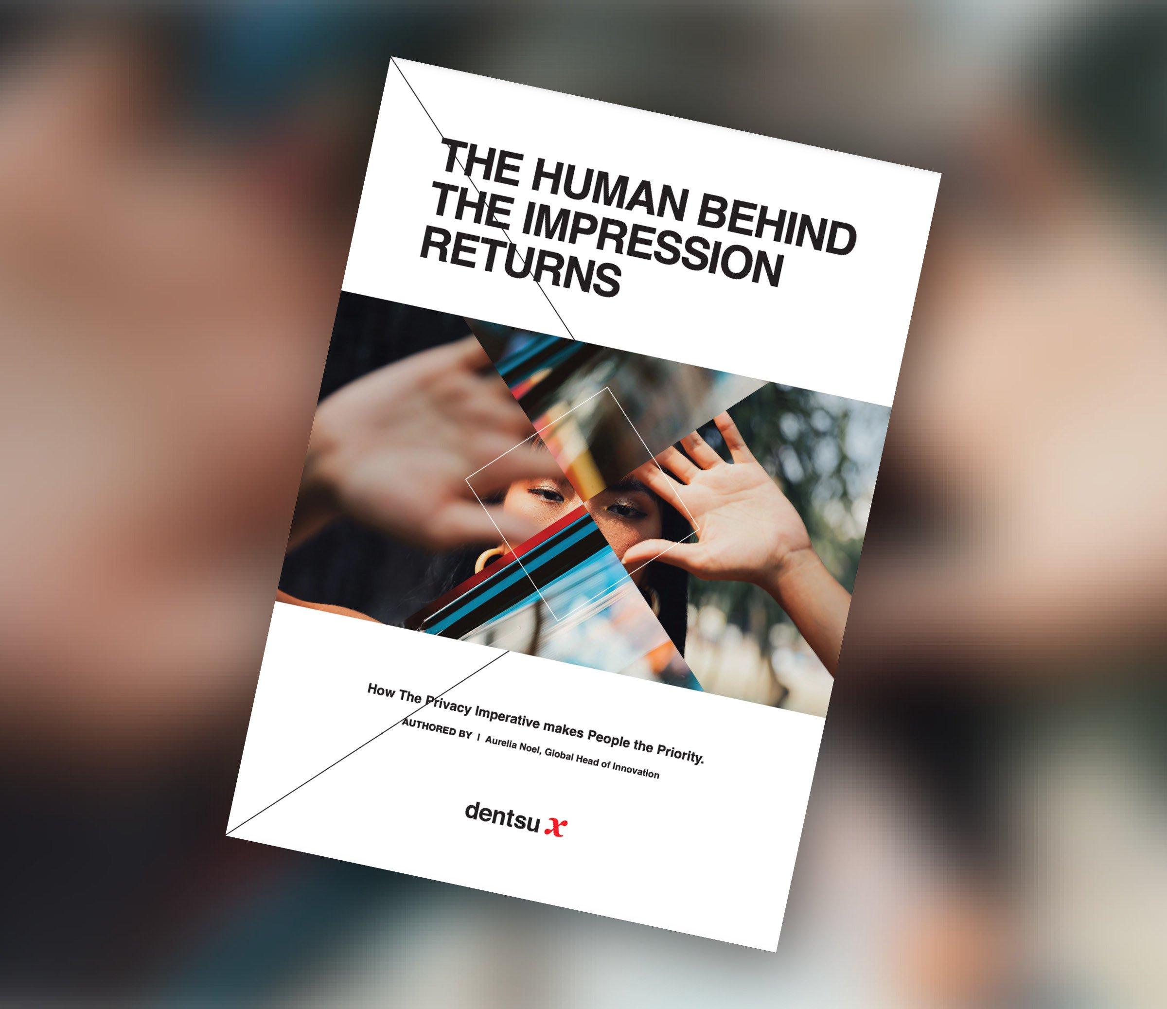 Dentsu X: The Human Behind The Impression Returns